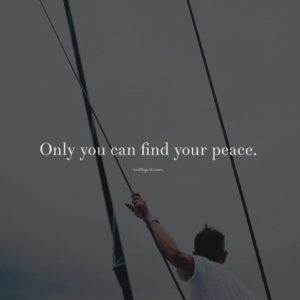 Only you can find your peace